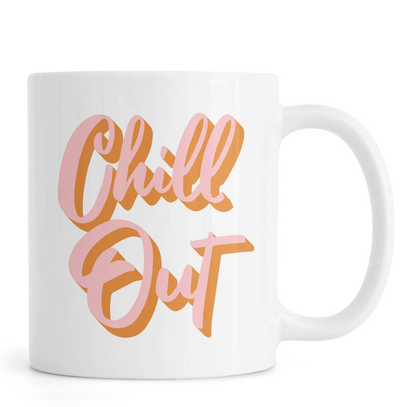 Chill Out -Tasse