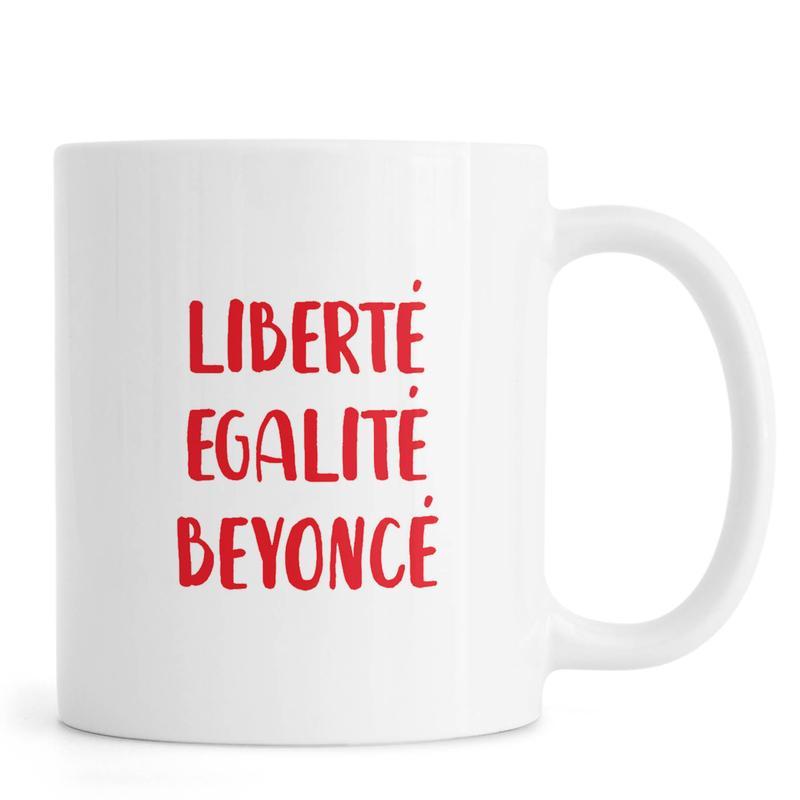 Liberté Egalité Beyoncé -Tasse