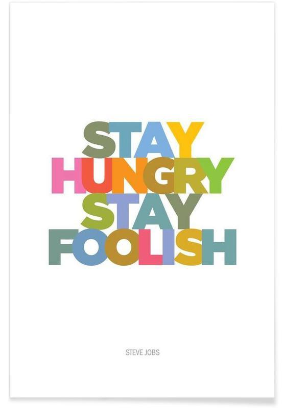 Motivation, Citations et slogans, Stay hungry affiche