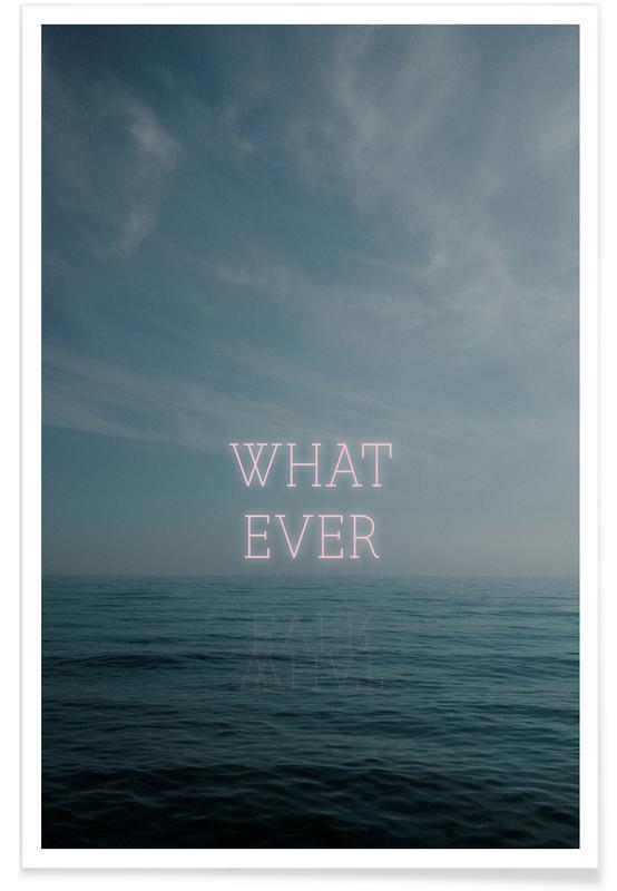 Océans, mers & lacs, Motivation, Whatever II affiche