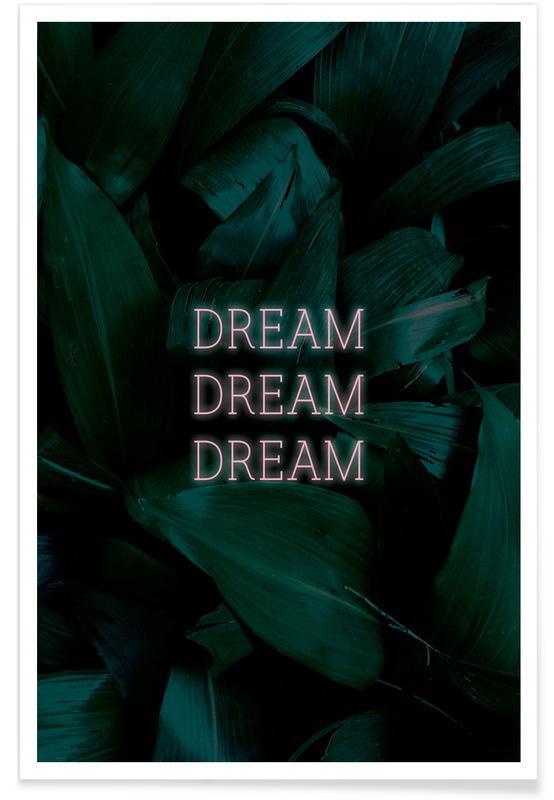 Blätter & Pflanzen, Dream Dream Dream -Poster