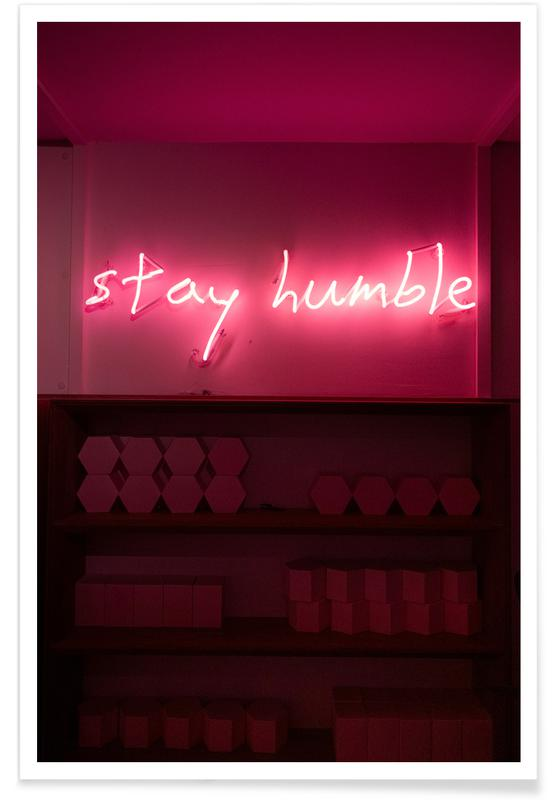Stay Humble - Quotes Poster