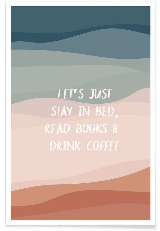 Zitate & Slogans, Let's Stay In Bed -Poster