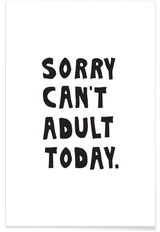 Sorry Can't Adult Today -Poster