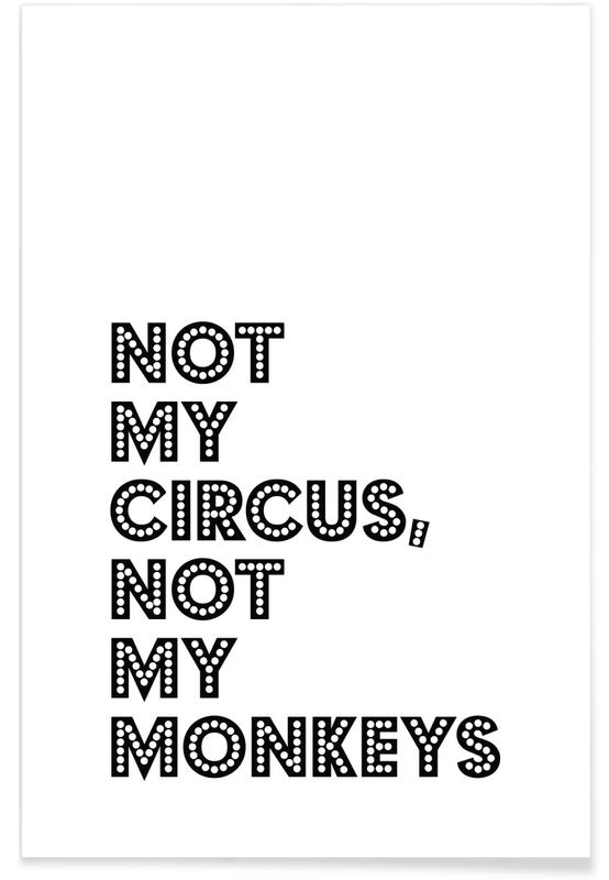 Not My Circus, Not My Monkeys Plakat