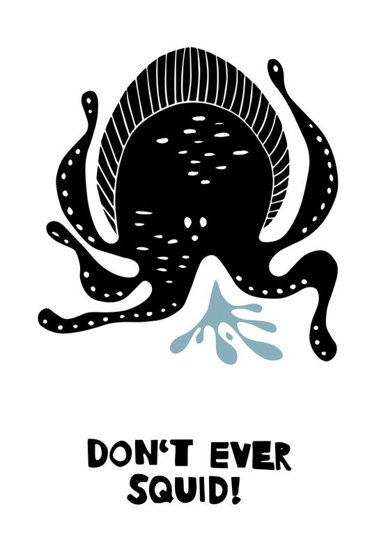 Don't Ever Squid! Aluminium Print