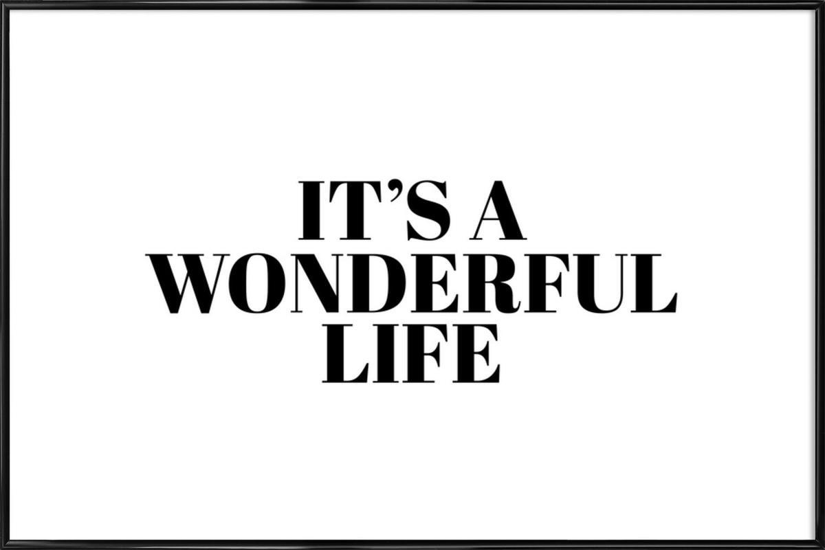 It'S A Wonderful Life -Bild mit Kunststoffrahmen