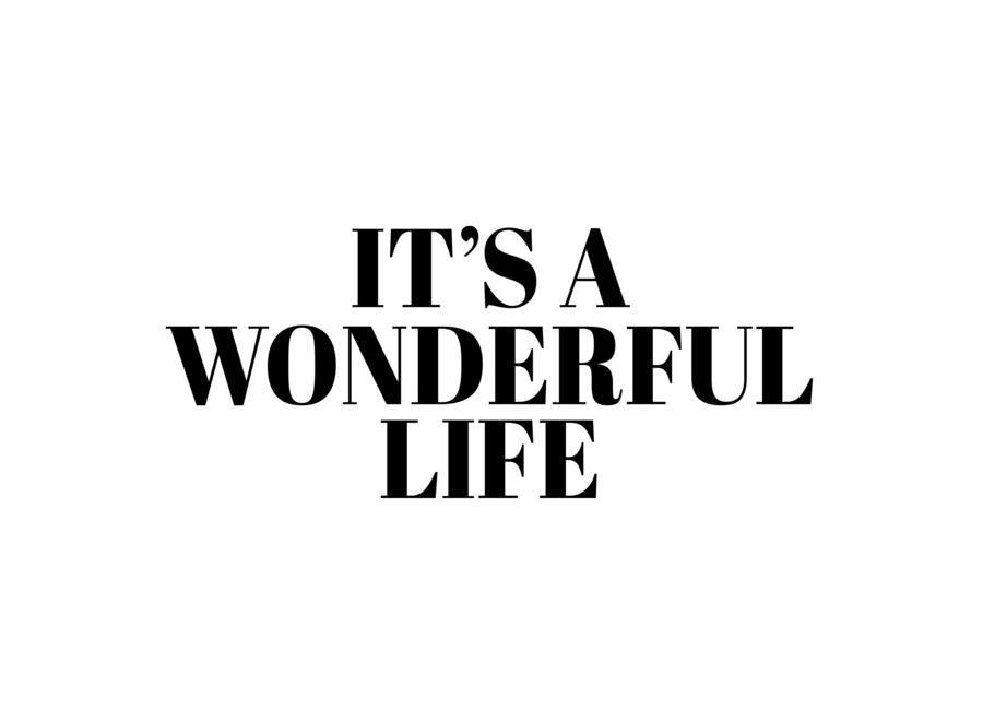 It'S A Wonderful Life -Leinwandbild