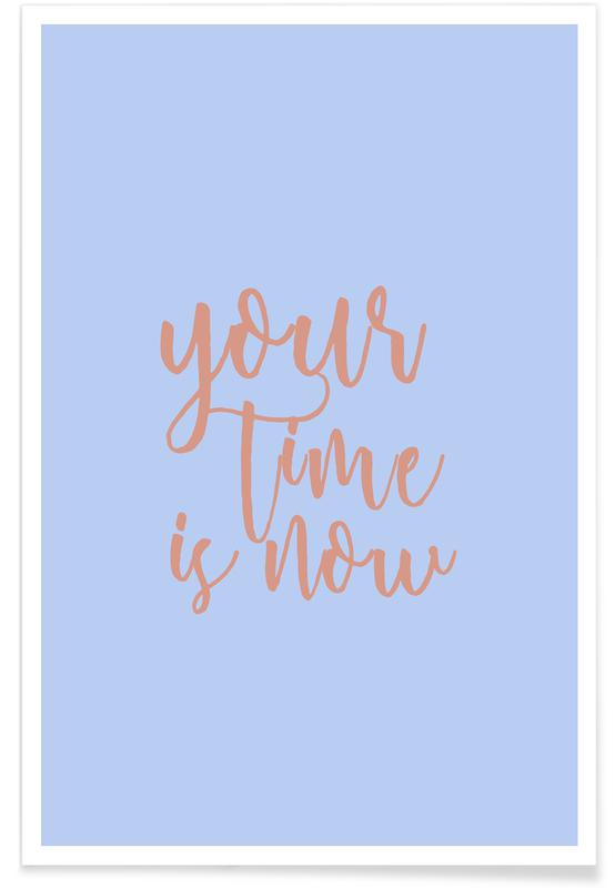 Your Time Is Now -Poster