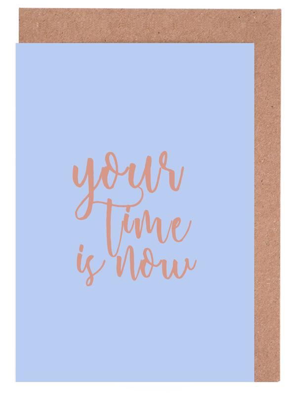 Your Time Is Now Greeting Card Set