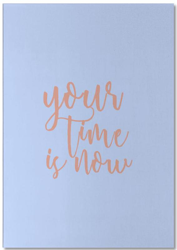 Your Time Is Now Notepad