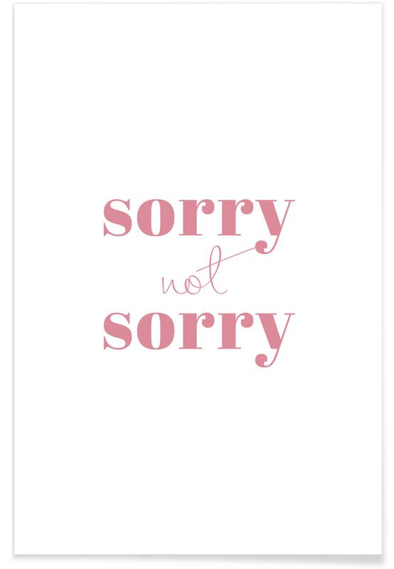 Sorry Not Sorry poster | JUNIQE
