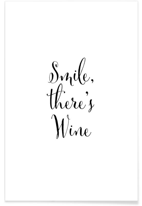 , Smile there's Wine Poster
