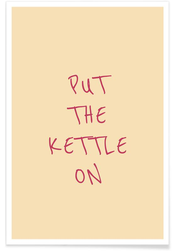 , Put the Kettle On Poster