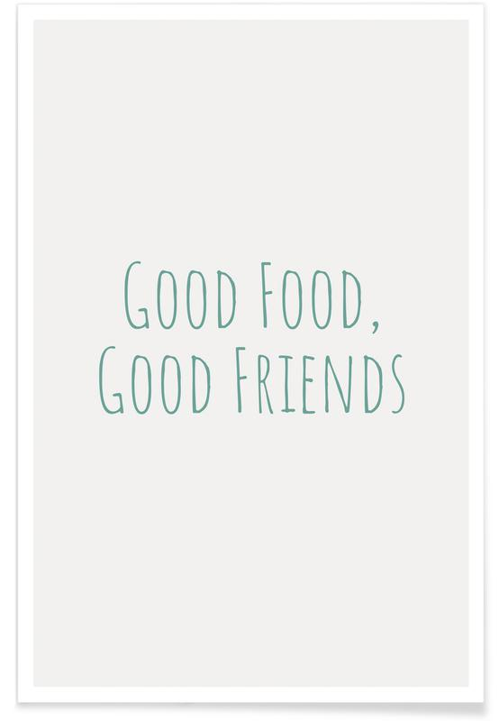 , Good Food Good Friends affiche