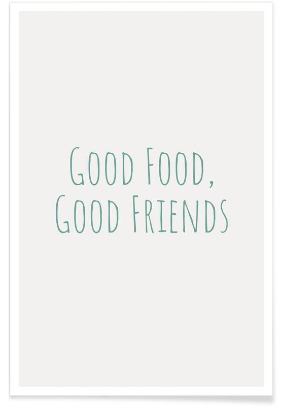 , Good Food Good Friends Poster