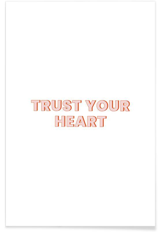 Sort & hvidt, Trust Your Heart Plakat