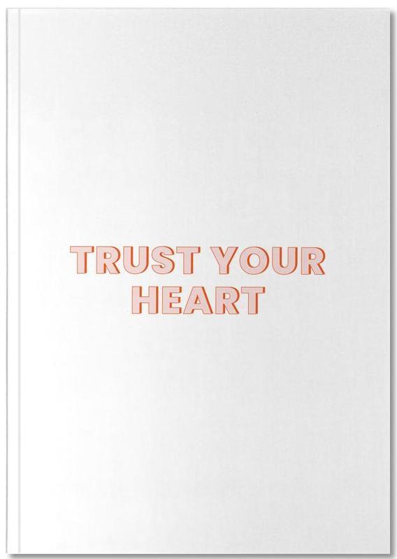 Trust Your Heart Notebook