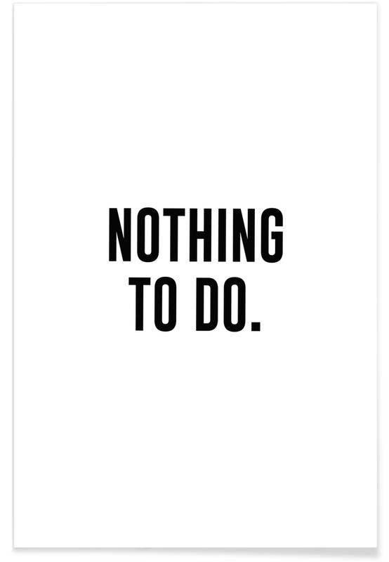 Sort & hvidt, Rejser, Nothing to Do Plakat
