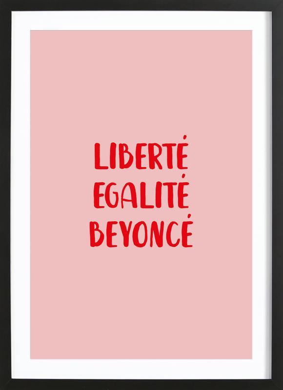 Liberté Egalité Beyoncé affiche sous cadre en bois