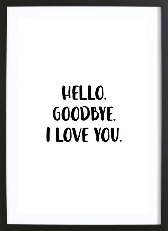 Hello Goodbye affiche sous cadre en bois