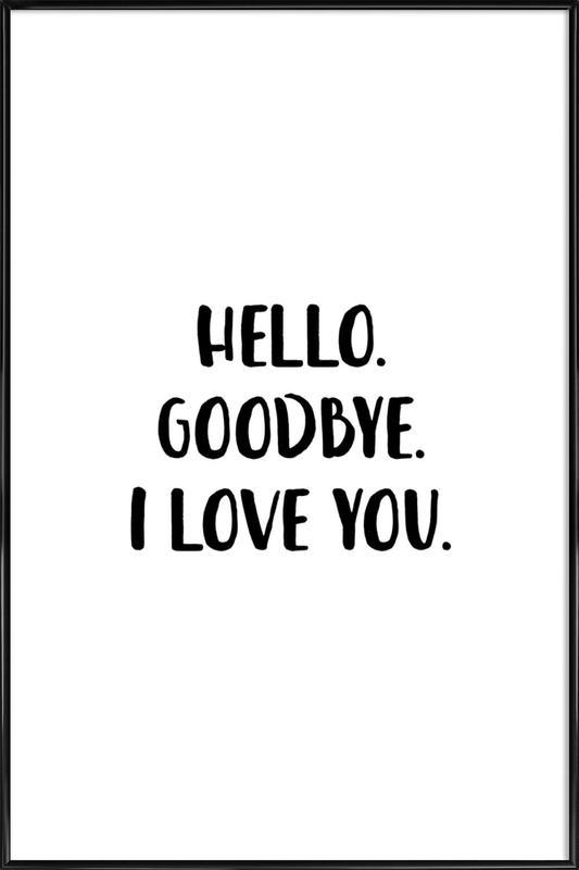 Hello Goodbye Framed Poster