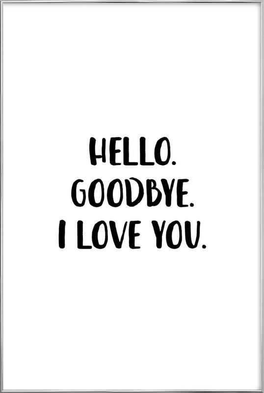 Hello Goodbye affiche sous cadre en aluminium
