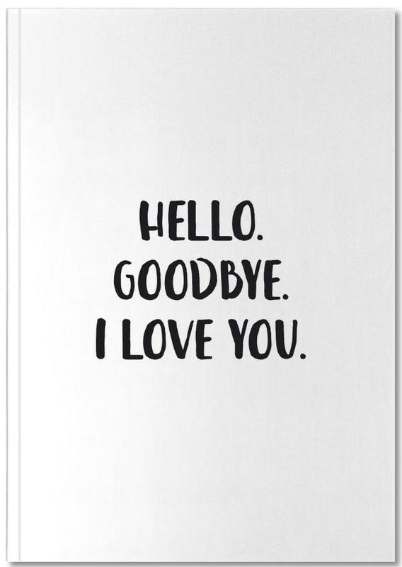 Hello Goodbye Notebook