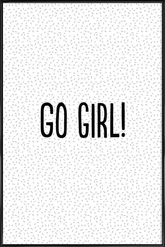Go Girl! -Bild mit Kunststoffrahmen
