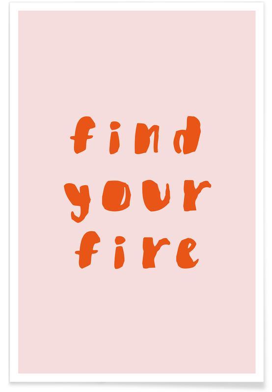 Citater & sloganer, Motiverende, Find Your Fire Plakat