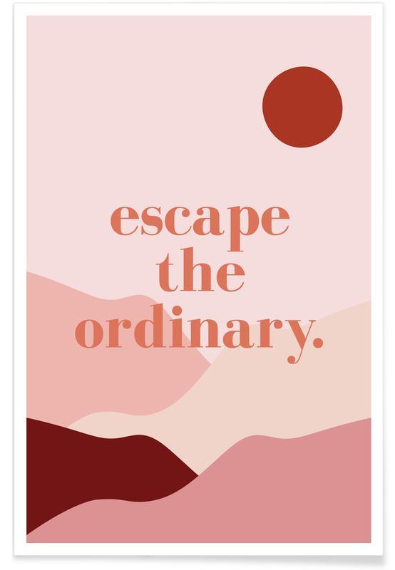 Citations et slogans, Motivation, Escape the Ordinary affiche