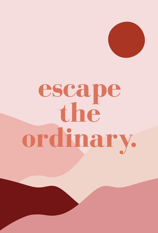 Escape the Ordinary Acrylic Print