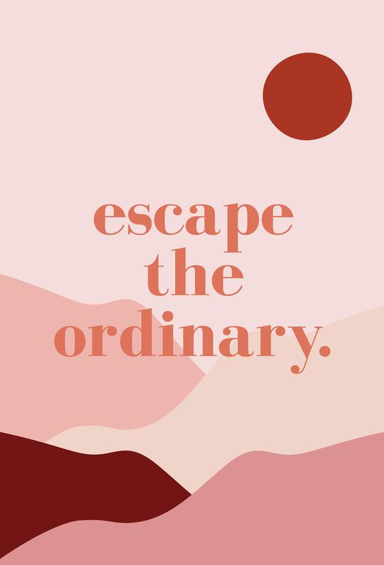 Escape the Ordinary Aluminium Print