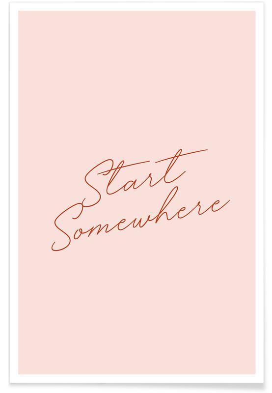 Citater & sloganer, Motiverende, Start Somewhere Plakat