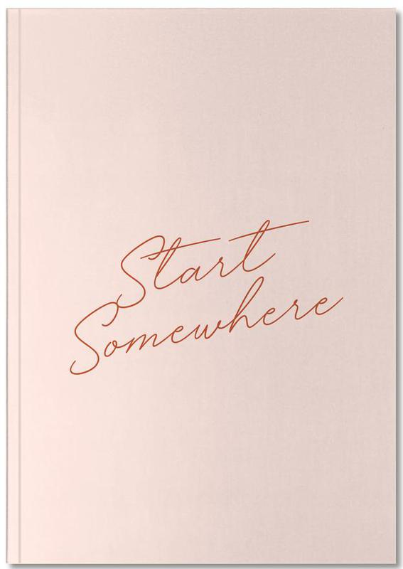 Start Somewhere Notebook