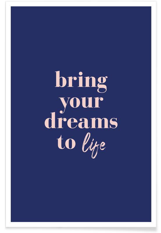 Citater & sloganer, Motiverende, Bring Your Dreams To Life Plakat