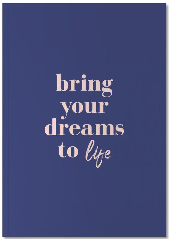 Zitate & Slogans, Motivation, Bring Your Dreams To Life Notebook