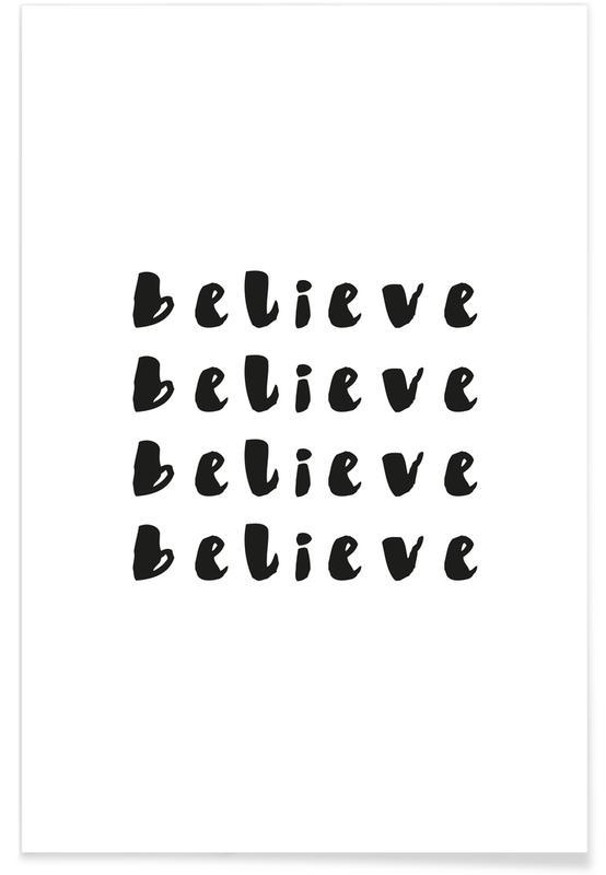 Sort & hvidt, Citater & sloganer, Motiverende, Believe Plakat