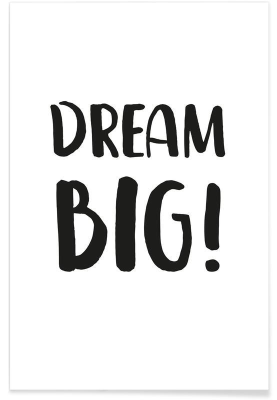 Sort & hvidt, Citater & sloganer, Motiverende, Dream Big Plakat
