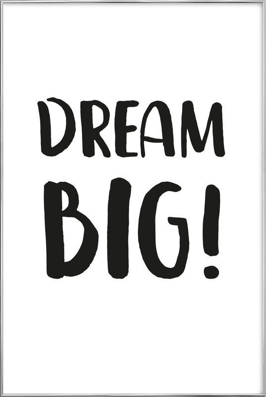 Dream Big Poster i aluminiumram