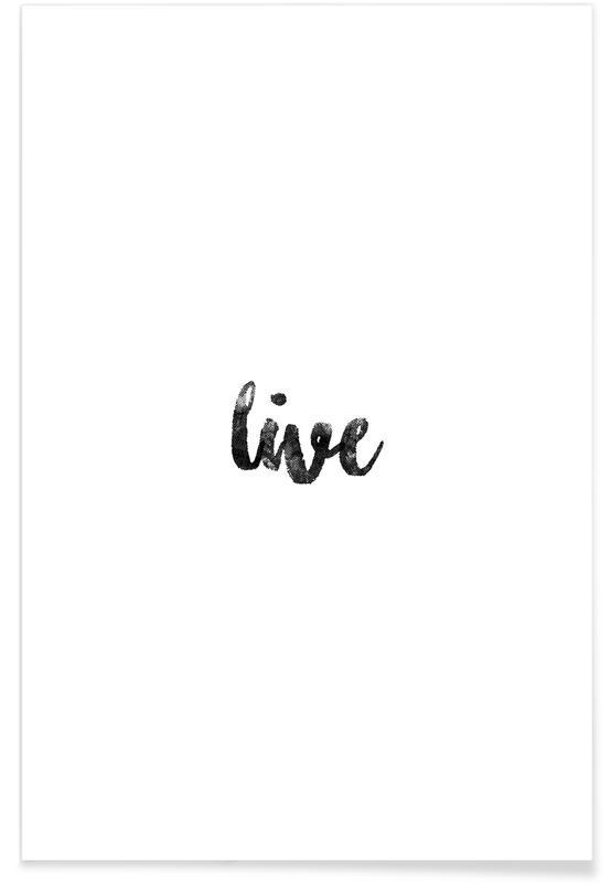 Sort & hvidt, Motiverende, Live Plakat