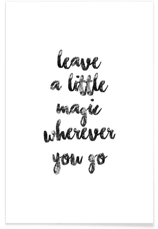 Sort & hvidt, Motiverende, A Little Magic Plakat