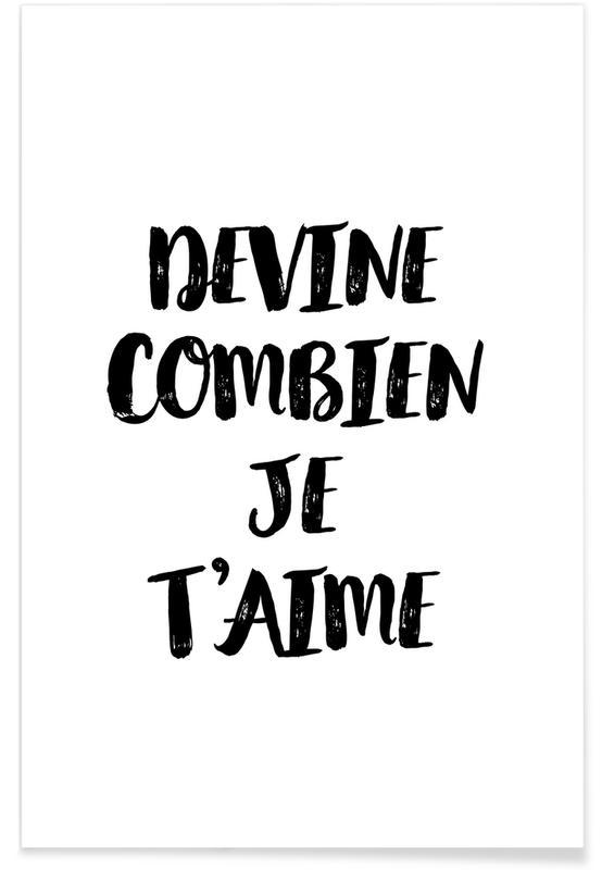 Zitate & Slogans, Devine combien je t'aime -Poster