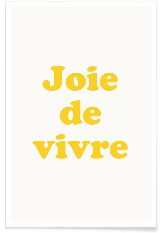 Quotes & Slogans, Joie de vivre Poster