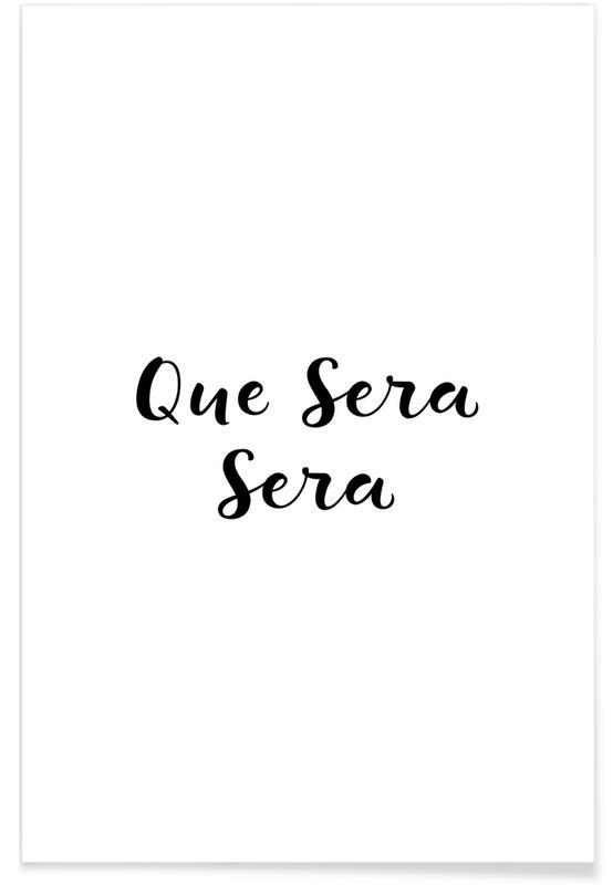 Blanco y negro, Motivacionales, Que Sera, Sera póster