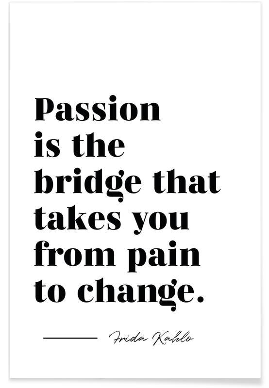 Schwarz & Weiß, Motivation, Zitate & Slogans, Passion is the Bridge -Poster