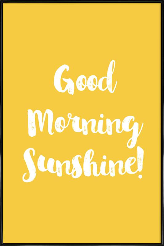 Good Morning -Bild mit Kunststoffrahmen