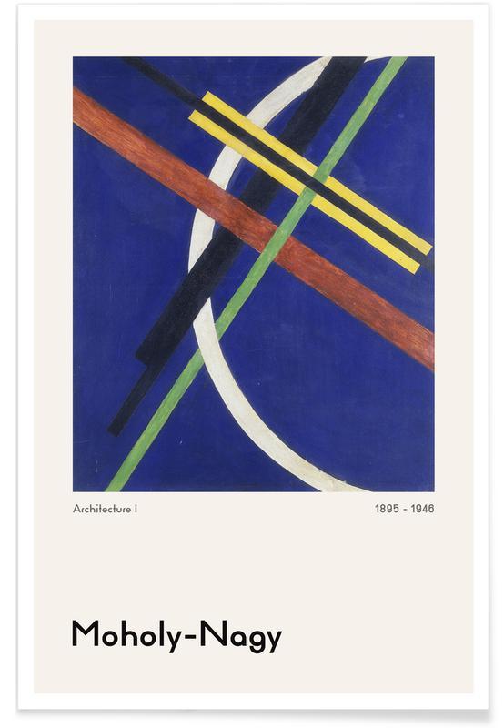 László Moholy-Nagy, László Moholy-Nagy - Architecture I poster