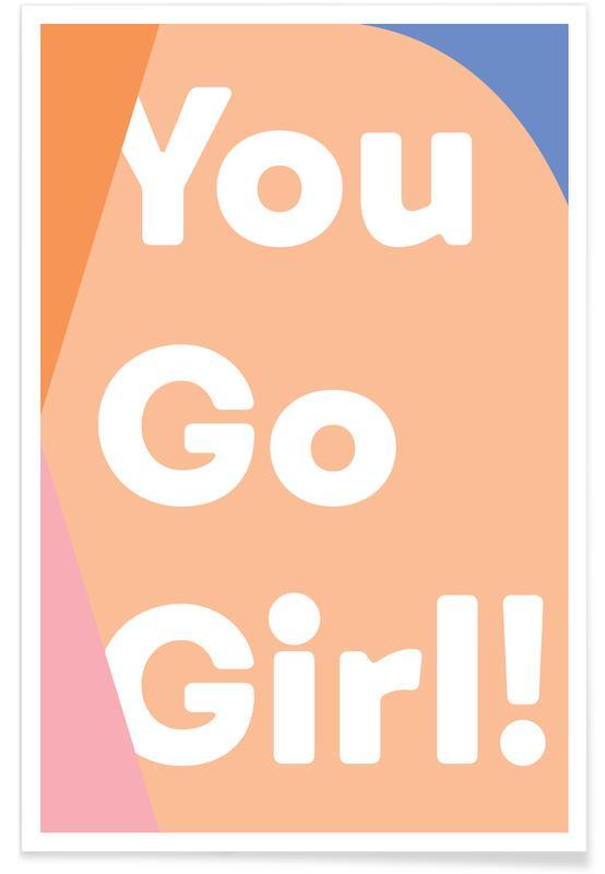Quotes en slogans, You Go Girl poster