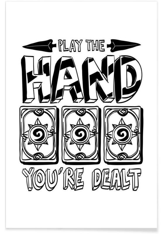 Schwarz & Weiß, Zitate & Slogans, Play The Hand -Poster